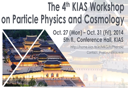 The 4th KIAS Workshop on Particle Physics and Cosmology