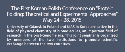 "The First Korean-Polish Conference on ""Protein Folding: Theoretical and Experimental Approaches""