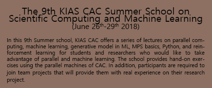 The 9th KIAS CAC Summer School on Scientific Computing and Machine Learning
