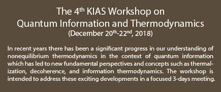 The 4th KIAS Workshop on Quantum Information and Thermodynamics
